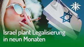 Israel plant Legalisierung in neun Monaten | DHV-News #271