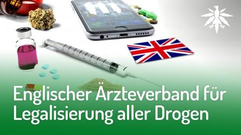 Englischer Ärzteverband für Legalisierung aller Drogen | DHV-News #163