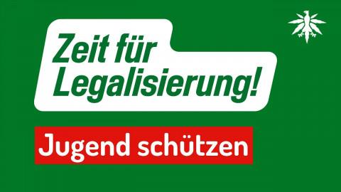 Zeit für Legalisierung - Jugend schützen