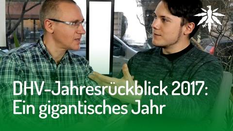 DHV-Jahresrückblick 2017: Ein gigantisches Jahr für die Legalisierung!