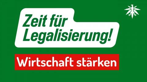 Zeit für Legalisierung! Wirtschaft stärken
