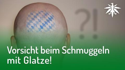 Vorsicht beim Schmuggeln mit Glatze! | DHV-News #172