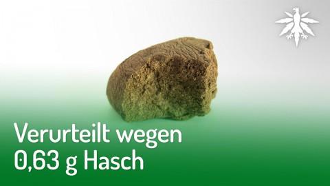 Verurteilt wegen 0,63 g Hasch | DHV-News #202