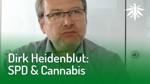 Dirk Heidenblut: SPD & Cannabis