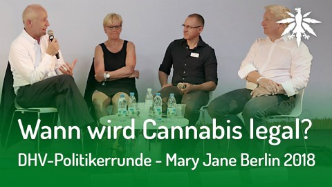 Wann wird Cannabis legal? (DHV-Politikerrunde - Mary Jane Berlin 2018)