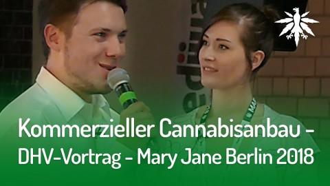 Kommerzieller Cannabisanbau (DHV-Vortrag - Mary Jane Berlin 2018)